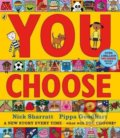 You Choose - Pippa Goodhart, Nick Sharratt (ilustrácie)