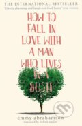 How to Fall in Love with a Man Who Lives in a Bush - Emmy Abrahamson