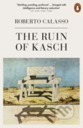 The Ruin of Kasch - Roberto Calasso