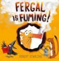 Fergal is Fuming! - Robert Starling
