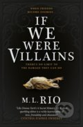 If We Were Villains - M.L. Rio