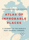 Atlas of Improbable Places - Travis Elborough