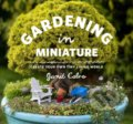 Gardening in Miniature - 9781604693720