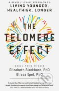 The Telomere Effect - Elizabeth Blackburn, Elissa Epel