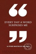 Every Day a Word Surprises Me and Other Quotes by Writer -