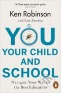 You, Your Child and School - Ken Robinson, Lou Aronica