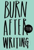 Burn After Writing Teen - Rhiannon Shove