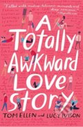 A Totally Awkward Love Story - Lucy Ivison, Tom Ellen