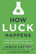 How Luck Happens - Janice Kaplan