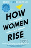 How Women Rise - Sally Helgesen, Marshall Goldsmith