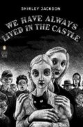 We Have Always Lived in the Castle - Shirley Jackson, Thomas Ott (ilustrácie)