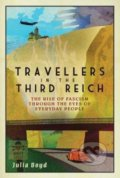 Travellers in the Third Reich - Julia Boyd