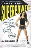 Crazy is My Superpower - 80451496676A.J. Mendez