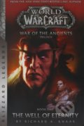 World of Warcraft: War of The Ancients - Richard A. Knaak