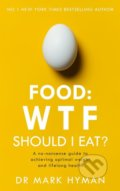 Food: WTF Should I Eat? - Mark Hyman