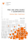Free and open source v geoinformatice - Rostislav Nétek, Tomáš Burian