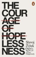The Courage of Hopelessness - Slavoj Žižek