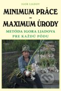 Minimum práce – maximum úrody - Igor Ljadov