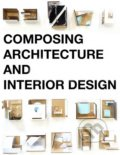 Composing Architecture and Interior Design - Simos Vamvakidis