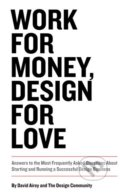 Work for Money, Design for Love - David Airey