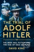 The Trial of Adolf Hitler - David King