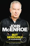 But Seriously - John McEnroe