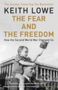 The Fear and the Freedom - Keith Lowe