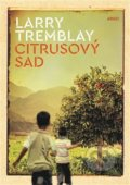 Citrusový sad - Larry Tremblay