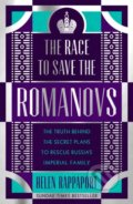 The Race to Save the Romanovs - Helen Rappaport