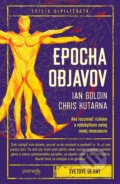 Epocha objavov - Ian Goldin, Chris Kutarna