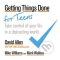 Getting Things Done for Teens - David Allen