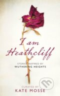 I Am Heathcliff - Kate Mosse