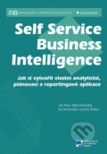 Self Service Business Intelligence - Jan Pour, Miloš Maryška, Iva Stanovská, Zuzana Šedivá