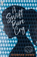 A Swift Pure Cry - Siobhan Dowd