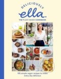 Deliciously Ella: The Plant-Based Cookbook - Ella Woodward, Ella Mills