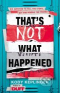 That's Not What Happened - Kody Keplinger