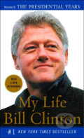 My Life: The Presidential Years - Bill Clinton