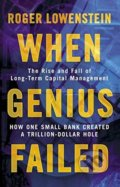 When Genius Failed - Roger Lowenstein