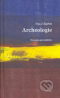 Archeologie - Paul Bahn