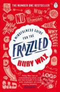 A Mindfulness Guide for the Frazzled - Ruby Wax
