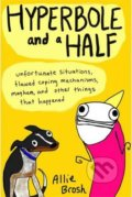 Hyperbole and a Half - Allie Brosh