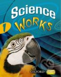 Science Works 1: Student Book - Philippa Gardom-Hulme, Pam Large, Sandra Mitchell, Chris Sherry