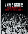 I'll Be Watching You: Inside The Police, 1980-83 - Andy Summers