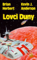 Lovci Duny - Brian Herbert, Kevin J. Anderson