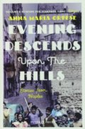 Evening Descends Upon the Hills - Anna Maria Ortese
