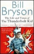 Life And Times Of The Thunderbolt Kid (mäkká väzba) - Bill Bryson