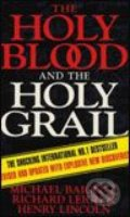 Holy Blood and the Holy Grail - Michael Baigent, Richard Leigh, Henry Lincoln