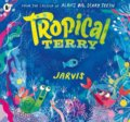 Tropical Terry - Jarvis