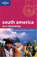 South America on a Shoestring: Big Trips on Small Budgets - Danny Palmerlee