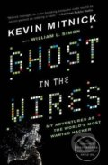 Ghost in the Wires - Kevin Mitnick, William L. Simon